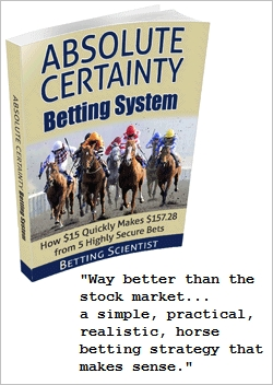 Absolute Certainty Horse Betting System